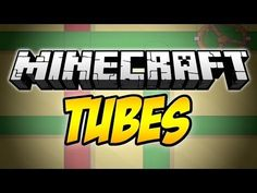 Tubes Mod 1.7.10/1.7.2 - FDMinecraft