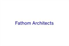 Sans-serif logotype for UK based Fathom Architects by dn&co.