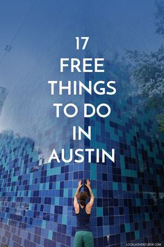 17 Free Things to Do in Austin Texas | Exploring Austin on a Budget http://localadventurer.com/free-things-to-do-in-austin-texas/