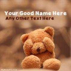 Write name on Cute Teddy picture in beautiful style. Best app to write names on beautiful collection of Cute pix. Personalize your name in a simple fast way. You will really enjoy it. Shy People Problems, Friends Are Family Quotes, Teddy Bear Names, Teady Bear, Teddy Day, Name Pictures, Pictures Images, Teddy Bear Pictures, Love You Images
