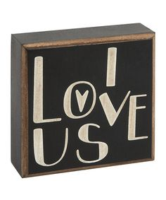 Take a look at this Black & White 'I Love Us' Plaque by Collins Christmas on #zulily today!