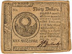 The United Colonies issued this Thirty-Dollar Bill just a few weeks after the Continental Congress approved the Declaration of Independence.