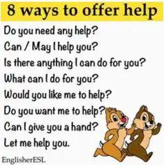 Ways to offer help in English language, offers, English grammar Learn English Grammar, English Writing Skills, English Idioms, English Phrases, Learn English Words, English Language Learning, English Lessons, Teaching English, English Sentences
