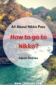 Nikko Pass – How to go to Nikko from Tokyo? - Touryard