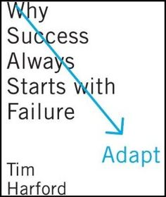 Tim Harford is one of the best thinkers on the idea of learning from failure and how organizations need to become more adaptive.  The book is well-researched, well-written – and gives you the map for navigating in an increasingly complex world.    http://www.amazon.com/gp/product/0374100969/ref=as_li_qf_sp_asin_tl?ie=UTF8&tag;=bethkanterorg-20&linkCode;=as2&camp;=1789&creative;=9325&creativeASIN;=0374100969