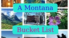 Life is short, and Montana is vast.  A Montana Bucket List: 100 things every Montanan should do