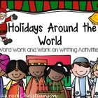 This is a perfect extension to your Holidays Around the World Unit! The word work and work on writing activities include the holidays: Christmas, N...