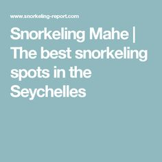 Snorkeling Mahe | The best snorkeling spots in the Seychelles