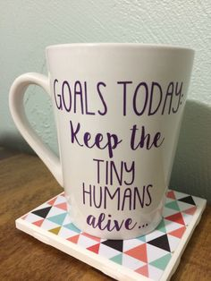Goals Today Keep The Tiny Humans Alive Coffee Mug-Mother's Day Gift-Christmas Gift-NICU Nurse-Pediatric Nurse-Teacher Gift by AppleValleyCraftsCo on Etsy https://www.etsy.com/listing/476934619/goals-today-keep-the-tiny-humans-alive