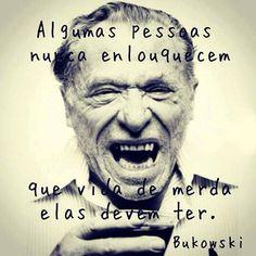 Bom dia 😜 Mundão!!! #frases #pensamentos #sabedoria #Bukowski #Brasil #SãoPaulo #RioPreto