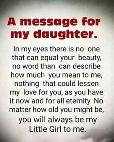 Message For My Daughter Message For My Daughter love quotes life mom daughter love pic mom daughter quotes Love My Daughter Quotes, Love Mom Quotes, Niece Quotes, Mommy Quotes, Mother Quotes, Quotes To Live By, Inspirational Daughter Quotes, Love For My Daughter, Quotes About Daughters