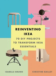 If you love IKEA hacks you will love this book, Reiventing IKEA.