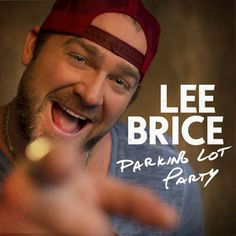 """Lee Brice, """"Parking Lot Party"""""""
