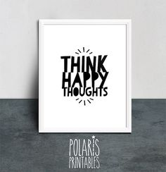 Printable Art Quote, Think Happy Thoughts Poster, Typography Print, Quote for…