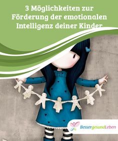 3 #Möglichkeiten zur Förderung der emotionalen Intelligenz deiner Kinder Wenn man die #emotionale #Intelligenz von #Kindern fördert, dann verstehen sie die Welt besser. Am beste geht man selbst mit gutem Beispiel voran.