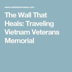 The Wall That Heals: Traveling Vietnam Veterans Memorial