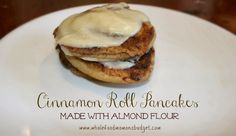 Whole Food Mom on a Budget: Cinnamon Roll Pancakes {made with almond flour}. (could use baking blend in place of just almond flour) Cinnamon Roll Pancakes, Pancakes And Waffles, Cinnamon Rolls, Paleo Pancakes, Primal Recipes, Low Carb Recipes, Whole Food Recipes, Healthy Recipes, Gluten Free Sweets
