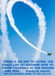 #TuesdayThoughts #avgeek #aviation #deepthoughts #artofflying #tradeaplane Aviation Humor, The Knack, Douglas Adams, Guide To The Galaxy, Deep Thoughts, The Funny, Pilot, Learning, Studying