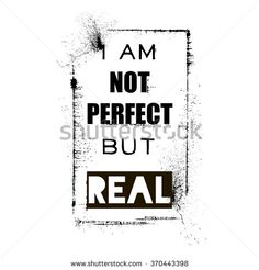 I am not perfect but real, fashion quote design, t-shirt print