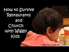 How to Survive Restaurants and Church with Wiggly Kids