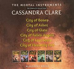 The Mortal Instruments, the Complete Collection: City of Bones; City of Ashes; City of Glass; City o