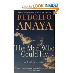 Chicana and Chicano Visions of the Americas: The Man Who Could Fly and Other Stories 5 by Rudolfo A. Anaya Hardcover) for sale online Used Books, Books To Read, University Of New Mexico, Hispanic Heritage Month, Interesting Reads, Chicano, Book Lists, Short Stories, Bestselling Author