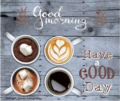 good morning quote with phrase: have good day.for good morning wishes and good morning greetings Morning Pics, Morning Pictures, Morning Quotes, Good Morning Greetings, Good Morning Wishes, Have Good Day, Morning Blessings, Thursday, Latte