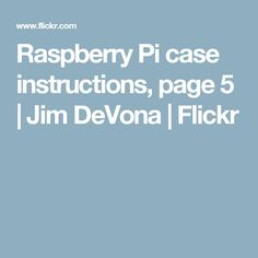 Raspberry Pi case instructions, page 5 | Jim DeVona | Flickr