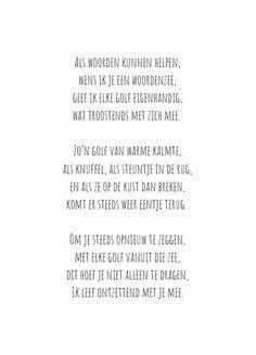 Sad Words, Wise Words, In Memoriam Quotes, True Quotes, Qoutes, Dutch Quotes, Loss Quotes, Kindness Quotes, Favorite Quotes