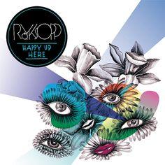 Röyksopp - Happy Up Here