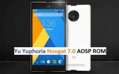 Install Android N on Yu Yuphoria based on AOSP ROM