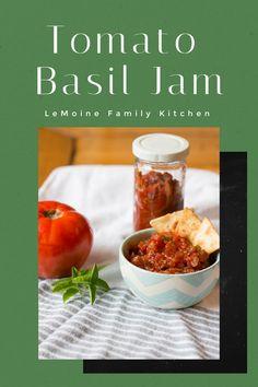 Tomato Basil Jam - LeMoine Family Kitchen Creamy Tomato Basil Soup, Tomato Jam, Summer Tomato, Family Kitchen, Fresh Mozzarella, Grilled Chicken, Vegan Gluten Free, I Foods, Food Processor Recipes