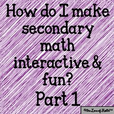 4 The Love of Math: How do I make math fun & interactive? Part 1