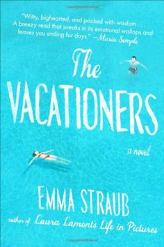 The Vacationers by Emma Straub  {Lauren Conrad's Summer Reading List}