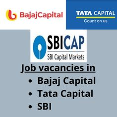 Job vacancies for 100 candidates for ''Bajaj Capital, Tata Capital, SBI'' companies. Work location in Bangalore. The post Job vacancies in 'Bajaj Capital/ Tata capital' appeared first on Jobs and Auditions.