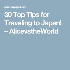 30 Top Tips for Traveling to Japan! – AlicevstheWorld