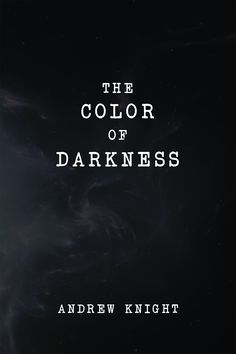 """""""The Color of Darkness"""" by Page Publishing Author Andrew Knight! Click the cover for more information and to find out where you can purchase this great book!"""