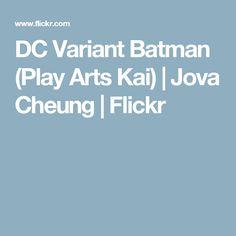 DC Variant Batman (Play Arts Kai) | Jova Cheung | Flickr
