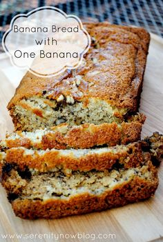 Banana Bread Recipe with One Banana, from Serenity Now blog || I actually made this, turned out beautifully!      -Jiselle