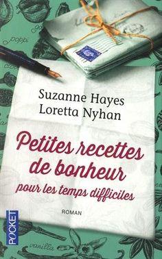 Amazon.fr - Petites Recettes de bonheur pour les temps difficiles - Suzanne HAYES, Loretta NYHAN, Nathalie PERRONY - Livres