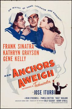 Best Film Posters : – Picture : – Description Anchors Aweigh with Frank Sinatra, Kathryn Grayson, Gene Kelly -Read More – Gene Kelly, Old Movie Posters, Classic Movie Posters, Classic Movies, Film Musical, Film Movie, Comedy Film, Metro Goldwyn Mayer, Old Movies