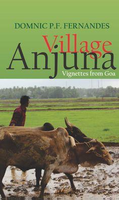 Village Anjuna: Vignettes from Goa (Domnic P. Buying Books Online, Goa, Vignettes, India, Cocktail, Goa India, Cocktails, Orphan, Indie