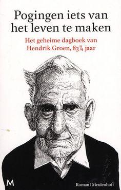 Beschrijving van Pogingen iets van het leven te maken : roman - Hendrik Groen - Bibliotheken Limburg
