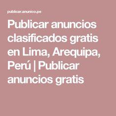 Publicar anuncios clasificados gratis en Lima, Arequipa, Perú | Publicar anuncios gratis