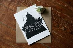 Push On  large 5x7 handprinted card by PerrodinSupplyCo on Etsy// frame as a print