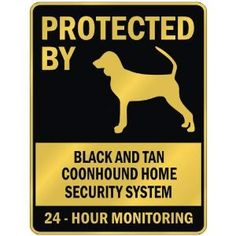 """PROTECTED BY """" BLACK AND TAN COONHOUND HOME SECURITY SYSTEM """" PARKING SIGN DOG,$12.99"""