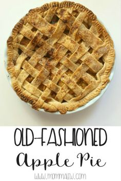 Old Fashioned Apple Pie September is the time of year where here in ...
