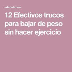 12 Efectivos trucos para bajar de peso sin hacer ejercicio