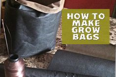 We don't have to buy a sewing machine just to make some grow bags, unless like me you already have one but since I wanted an easy and simple way of making th. Grow Bags, Fairy Homes, Garden Tips, Simple Way, Herbs, Gardening, Sewing, Easy, Fabric