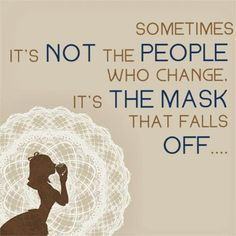 quotes about deception - It is heart breaking when you finally see who has been hiding behind the mask all those years and realize how incredibly duped you have been.